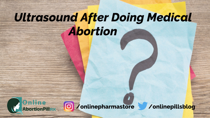 Ultrasound After Doing Medical Abortion